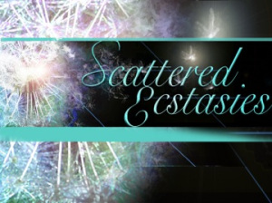 Scattered Ecstasies 2014!!
